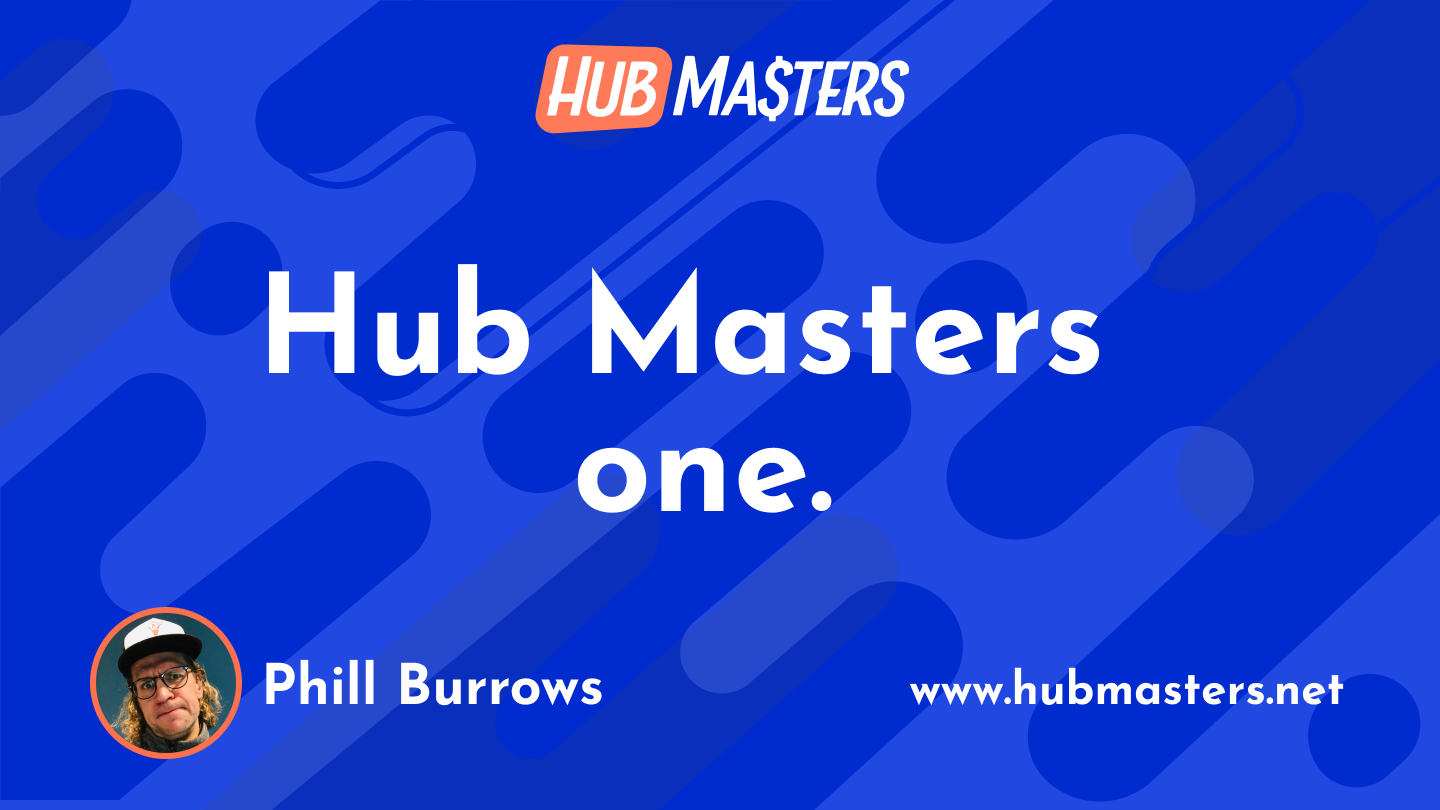 Hub Masters. 1 Year Old Today