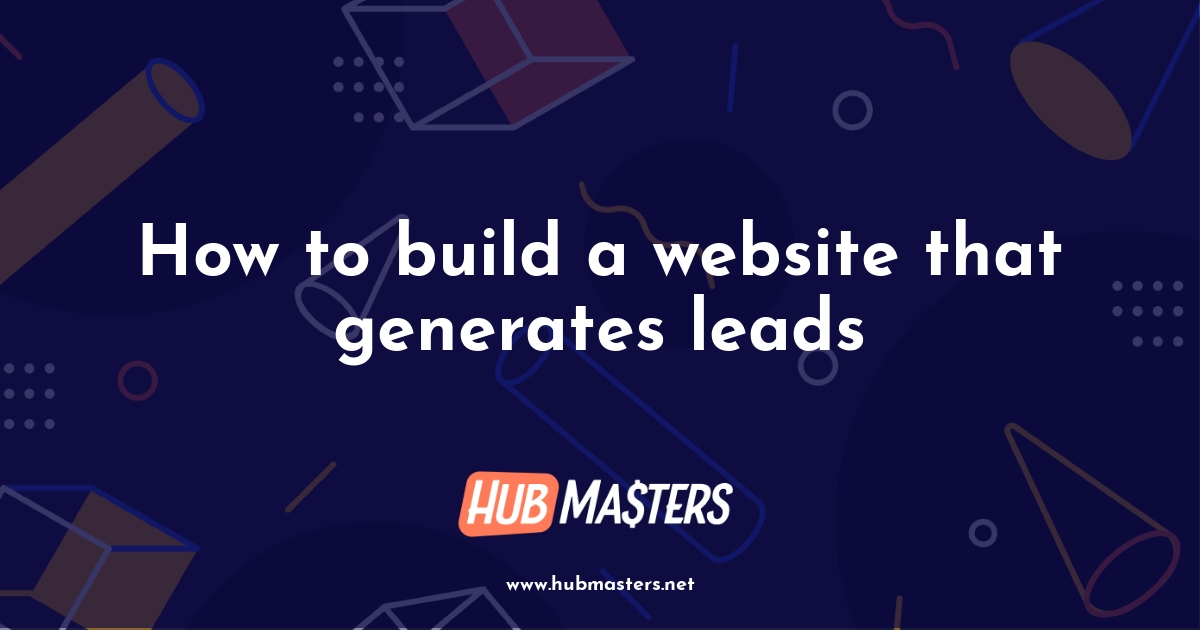 How To Build A Website That Generates Leads